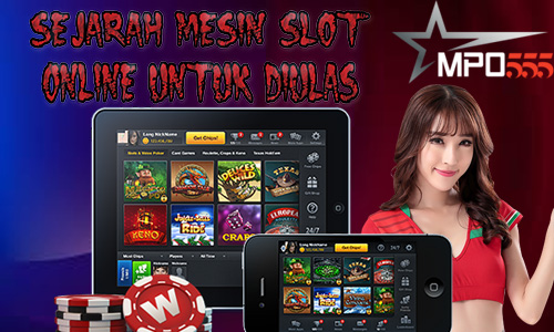 Sejarah Mesin Slot Online untuk Diulas