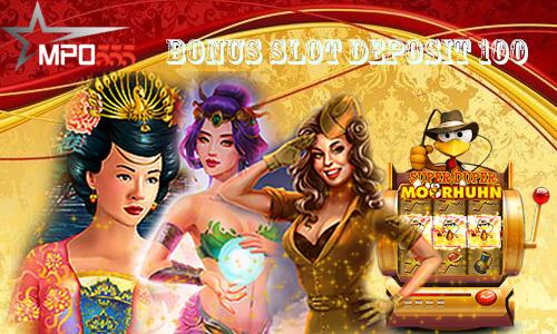 Bonus Slot Deposit 100