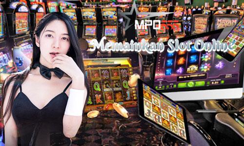 Memainkan Slot Online