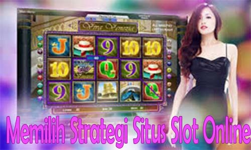 Strategi Situs Slot Online